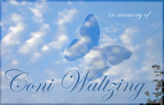 In memory of Coni Waltzing 1979-2006